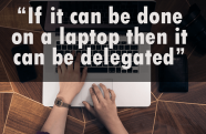 If it can be done on a Laptop then it can be Delegated | Freelance Quotes