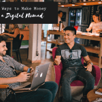 Top 3 ways to be a Digital Nomad and Make Money while working Remotely